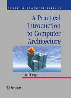 A Practical Introduction to Computer Architecture - Texts in Computer Science (Hardback)
