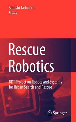 Rescue Robotics: DDT Project on Robots and Systems for Urban Search and Rescue (Hardback)