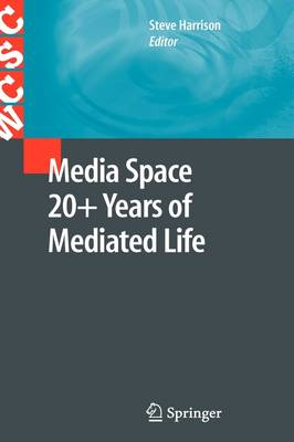 Media Space 20+ Years of Mediated Life - Computer Supported Cooperative Work (Hardback)