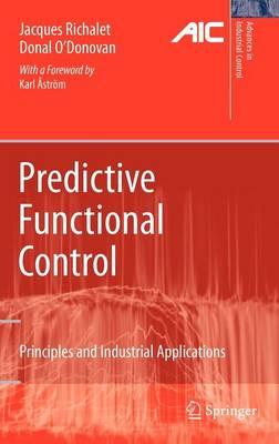 Predictive Functional Control: Principles and Industrial Applications - Advances in Industrial Control (Hardback)
