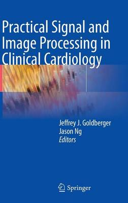 Practical Signal and Image Processing in Clinical Cardiology (Hardback)