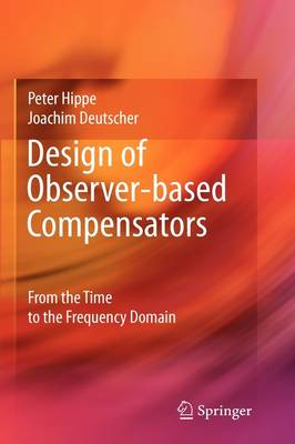 Design of Observer-based Compensators: From the Time to the Frequency Domain (Hardback)