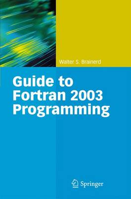 Guide to Fortran 2003 Programming (Hardback)