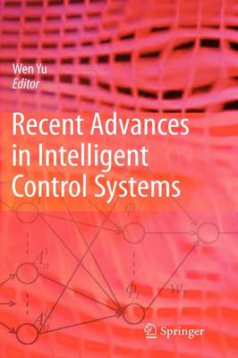 Recent Advances in Intelligent Control Systems (Hardback)