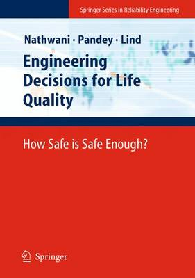 Engineering Decisions for Life Quality: How Safe is Safe Enough? - Springer Series in Reliability Engineering (Hardback)