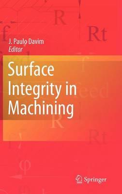 Surface Integrity in Machining (Hardback)