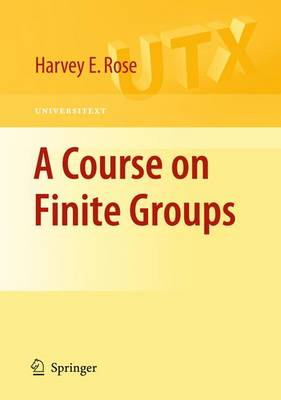 A Course on Finite Groups - Universitext (Paperback)
