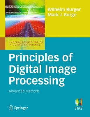 Principles of Digital Image Processing: Advanced Methods - Undergraduate Topics in Computer Science (Paperback)