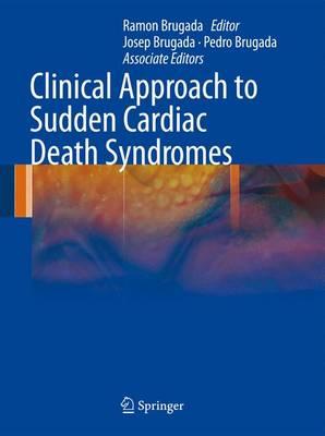 Clinical Approach to Sudden Cardiac Death Syndromes (Hardback)