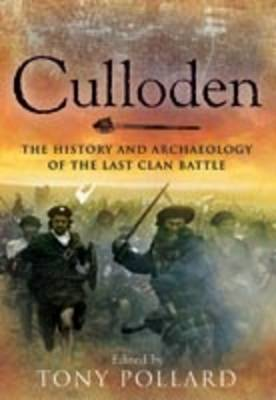 Culloden: The History and Archaeology of the Last Clan Battle (Hardback)