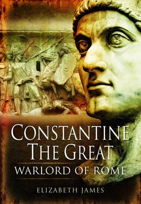 Constantine the Great General: a Military Biography (Hardback)
