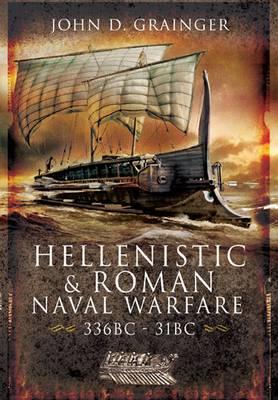 Hellenistic and Roman Naval Warfare 336bc-31bc (Hardback)