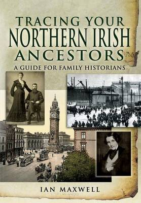 Tracing Your Northern Irish Ancestors: a Guide for Family Historians (Paperback)