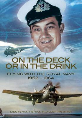 On the Deck or in the Drink: a Naval Aviator's Story (Hardback)