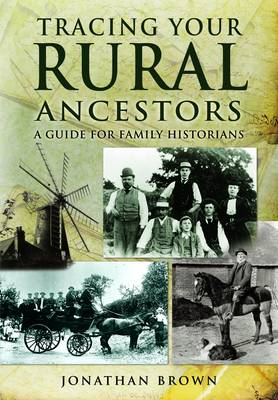 Tracing Your Rural Ancestors: A Guide for Family Historians (Paperback)