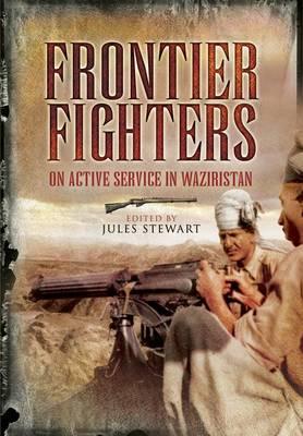 Frontier Fighters: on Active Service in Waziristan (Hardback)
