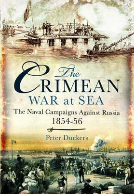 Crimean War at Sea: the Naval Campaigns Against Russia 1854-56 (Hardback)