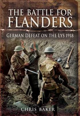 The Battle for Flanders: German Defeat on the Lys 1918 (Hardback)