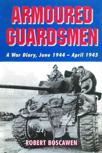 Armoured Guardsmen: a War Diary, June 1944-april 1945 (Paperback)