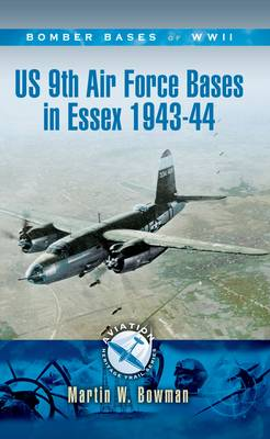 Us 9th Air Force Bases in Essex 1943-44 (Paperback)