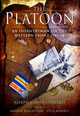Platoon: An Infantryman on the Western Front 1916-18 (Hardback)