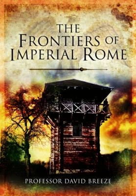 The Frontiers of Imperial Rome (Hardback)