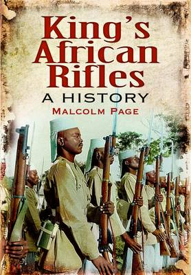 King's African Rifles: a History (Paperback)