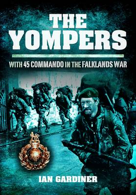 The Yompers: With 45 Commando in the Falklands War (Hardback)