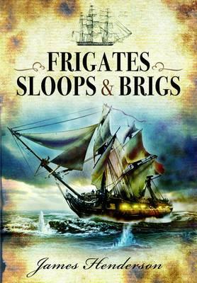 Frigates, Sloops & Brigs (Paperback)