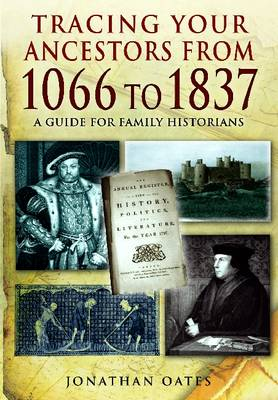 Tracing Your Ancestors from 1066 to 1837: A Guide for Family Historians (Paperback)