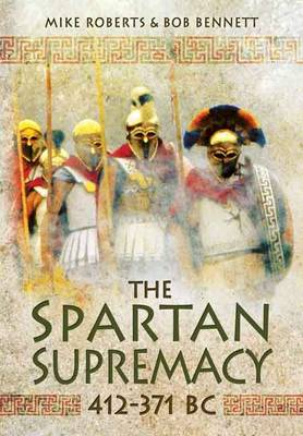 The Spartan Supremacy 412-371 BC (Hardback)