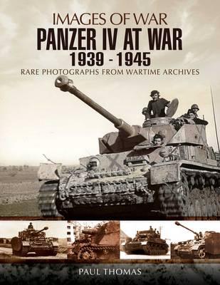 Panzer IV at War 1939-1945 - Images of War (Paperback)