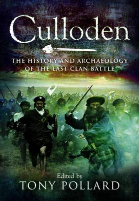 Culloden: The History and Archaeology of the Last Clan Battle (Paperback)