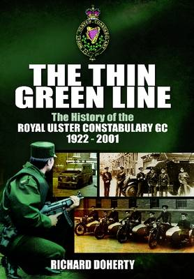 The Thin Green Line: The History of the Royal Ulster Constabulary GC 1922-2001 (Paperback)