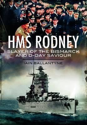 HMS Rodney: Slayer of the Bismarck and D-Day Saviour (Paperback)