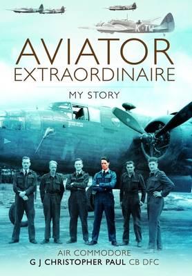 Aviator Extraordinaire: My Story (Hardback)