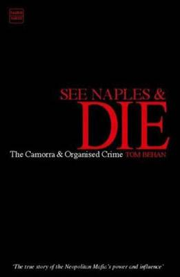 See Naples and Die: The Camorra and Organised Crime (Paperback)