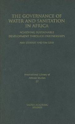 The Governance of Water and Sanitation in Africa: Achieving Sustainable Development Through Partnerships - International Library of African Studies (Hardback)
