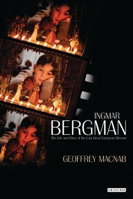 Ingmar Bergman: The Life and Films of the Last Great European Director (Hardback)