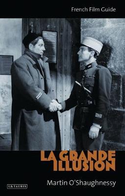 """""""La Grande Illusion"""": French Film Guide - Cine-File French Film Guides (Paperback)"""
