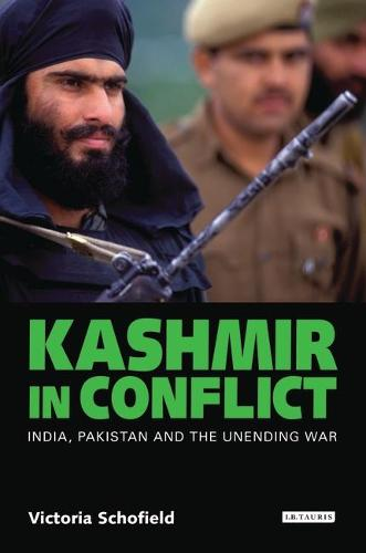 Kashmir in Conflict: India, Pakistan and the Unending War (Paperback)