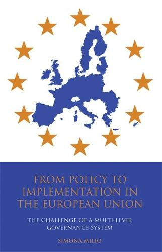 From Policy to Implementation in the European Union: The Challenge of a Multi-level Governance System (Hardback)
