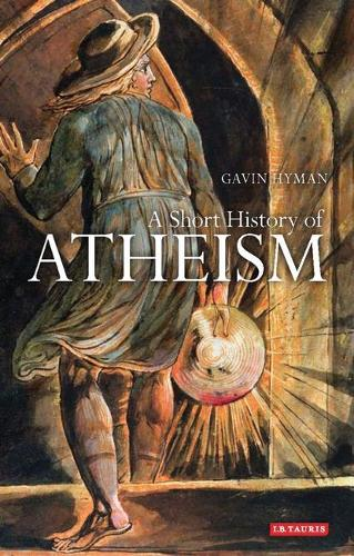 A Short History of Atheism - Library of Modern Religion (Hardback)