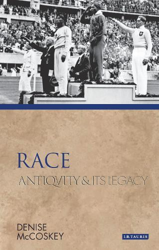 Race: Antiquity and Its Legacy - Ancients and Moderns (Hardback)