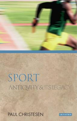 Sport: Antiquity and Its Legacy - Ancients and Moderns (Paperback)