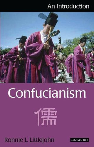 Confucianism: An Introduction - I.B. Tauris Introductions to Religion (Paperback)
