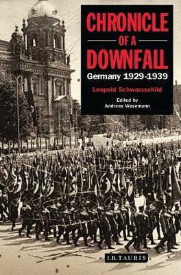 Chronicle of a Downfall: Germany 1929-1939 (Hardback)