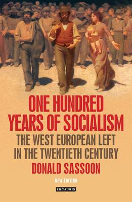 One Hundred Years of Socialism: The West European Left in the Twentieth Century (Paperback)