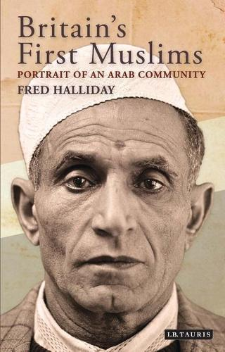 Britain's First Muslims: Portrait of an Arab Community (Paperback)