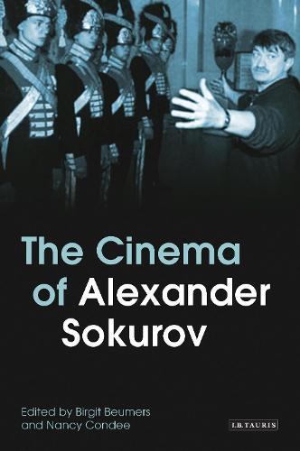 The Cinema of Alexander Sokurov - KINO - The Russian Cinema (Paperback)